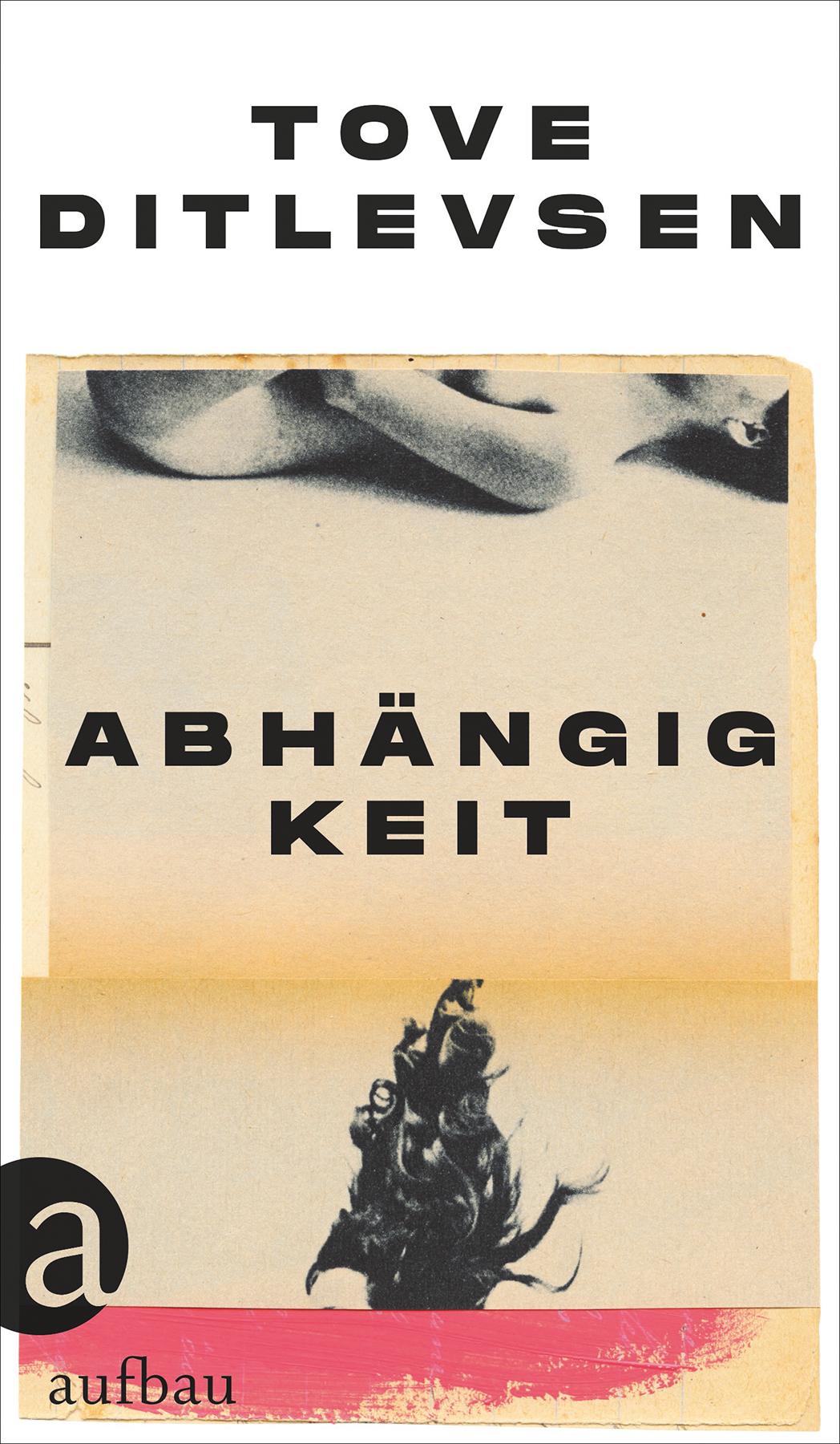 """Cover von Tove Ditlevsens Roman """"Abhängigkeit"""""""