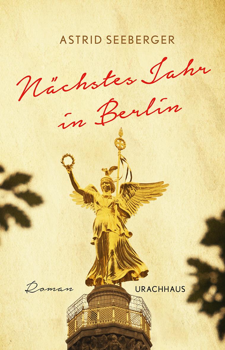 """Cover von Astrid Seebergers Roman """"Nächstes Jahr in Berlin"""""""