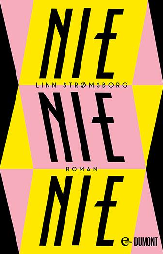 """Cover von Linn Strømsborgs Roman """"Nie, nie nie"""""""